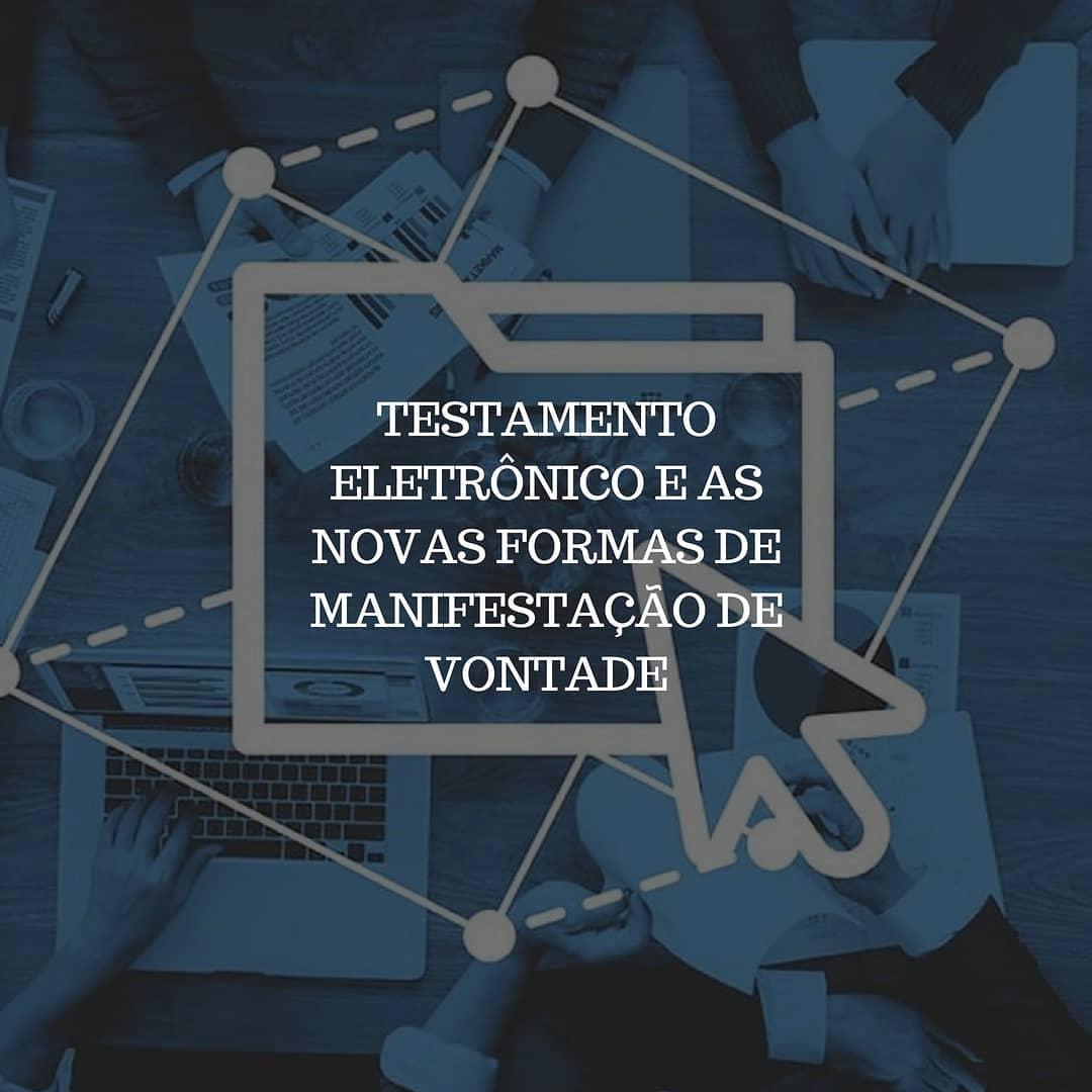 Testamento eletrônico e as novas formas de manifestação de vontade