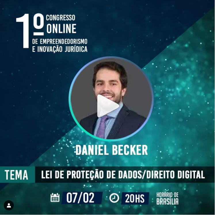 Daniel Becker: Lei de Proteção de Dados / Direito Digital